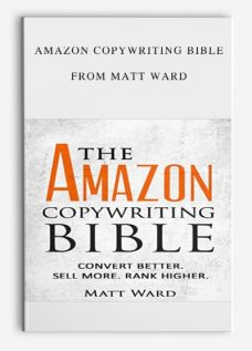 Amazon Copywriting Bible by Matt Ward