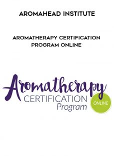 Aromahead Institute – Aromatherapy Certification Program Online