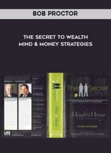 Bob Proctor – The secret to Wealth – Mind & Money Strategies