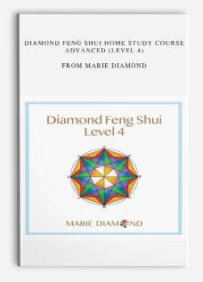DIAMOND FENG SHUI HOME STUDY COURSE ADVANCED (LEVEL 4) from Marie Diamond