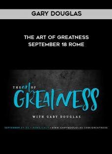 Gary Douglas – The Art of Greatness – September 18 Rome