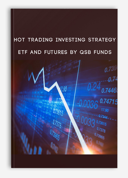 Hot Trading Investing Strategy: ETF and Futures By QSB Funds