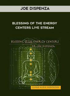 Joe Dispenza – Blessing Of The Energy Centers Live Stream