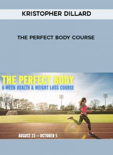 Kristopher Dillard – The Perfect Body Course