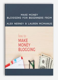 Make Money Blogging for Beginners by Alex Nerney & Lauren McManus