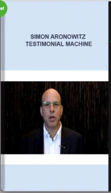 Simon Aronowitz – Testimonial Machine