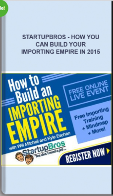 Startupbros – How You Can Build Your Importing Empire In 2015