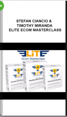 Stefan Ciancio & Timothy Miranda – Elite Ecom Masterclass