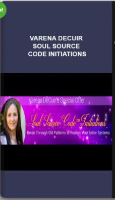 Varena Decuir – Soul Source Code Initiations