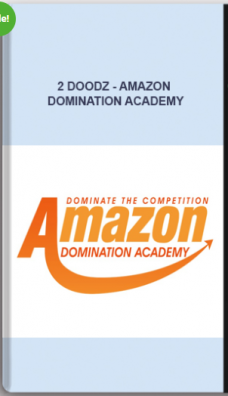 2 Doodz – Amazon Domination Academy