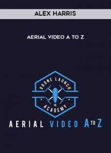 Alex Harris – Aerial Video A to Z
