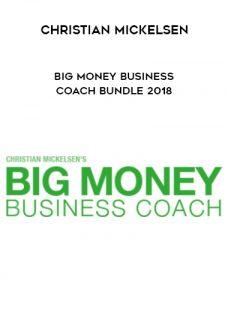 Christian Mickelsen – Big Money Business Coach Bundle 2018