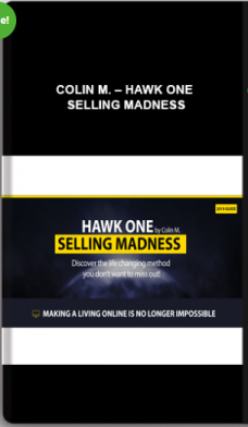 Colin M. – Hawk One – Selling Madness