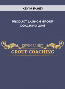 Kevin Fahey – Product Launch Group Coaching 2015