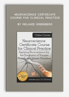 Neuroscience Certificate Course for Clinical Practice by Melanie Greenberg