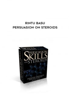 Rintu Basu Persuasion on Steroids