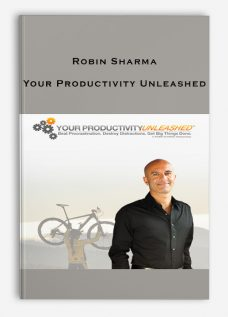 Robin Sharma – Your Productivity Unleashed