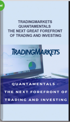 Tradingmarkets – Quantamentals – The Next Great Forefront Of Trading and Investing