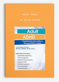 Adult ADHD by Kevin Blake