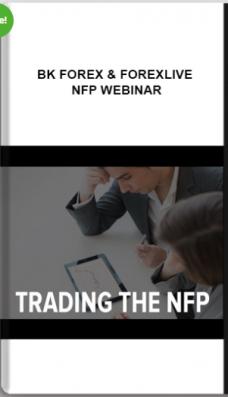 BK Forex & ForexLive – NFP Webinar