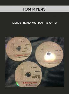 Bodyreading 101 – 3 of 3 by Tom Myers