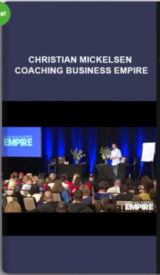 Christian Mickelsen – Coaching Business Empire