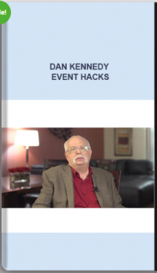 Dan Kennedy – Event Hacks