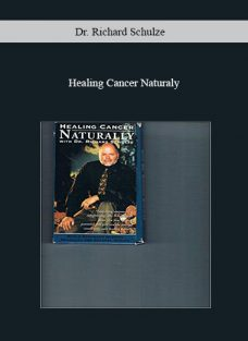 Healing Cancer Naturaly by Dr. Richard Schulze