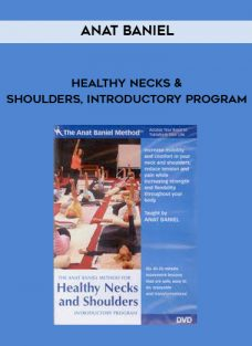 Healthy Necks and Shoulders, Introductory Program by Anat Baniel