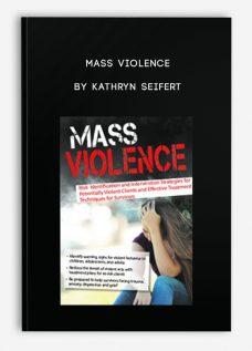 Mass Violence by Kathryn Seifert