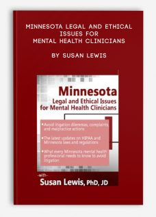 Minnesota Legal and Ethical Issues for Mental Health Clinicians by Susan Lewis