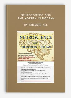 Neuroscience and the Modern Clinician by Sherrie All