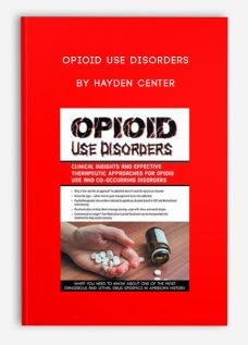 Opioid Use Disorders by Hayden Center