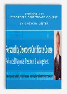 Personality Disorders Certificate Course by Gregory Lester