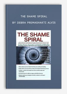 The Shame Spiral by Debra Premashakti Alvis