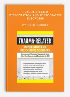 Trauma-Related Dissociation and Dissociative Disorders by Greg Nooney