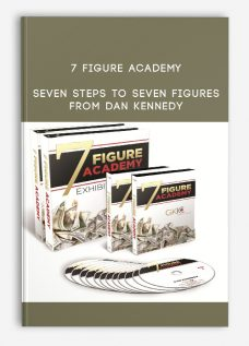 7 Figure Academy – Seven Steps to Seven Figures from Dan Kennedy