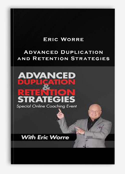 Advanced Duplication and Retention Strategies by Eric Worre
