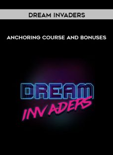 Anchoring Course and Bonuses by Dream Invaders