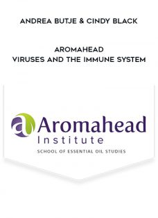 Aromahead – Viruses And The Immune System by Andrea Butje & Cindy Black