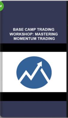 Base Camp Trading – Workshop: Mastering Momentum Trading