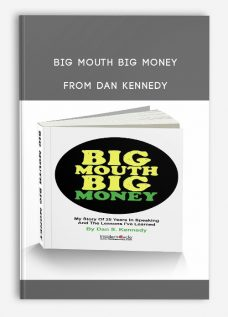 Big Mouth Big Money from Dan Kennedy