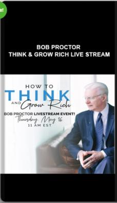 Bob Proctor – Think & Grow Rich Live Stream