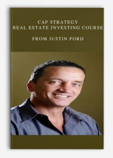 CAP Strategy – Real Estate Investing Course by Justin Ford