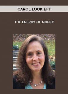 Carol Look EFT – The Energy Of Money
