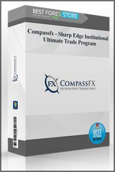 Compassfx – Sharp Edge Institutional Ultimate Trade Program