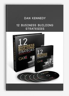 Dan Kennedy – 12 Business Building Strategies