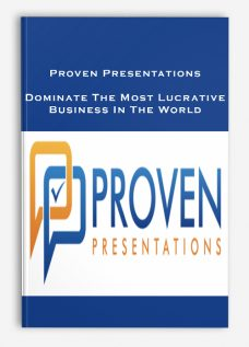 Dominate The Most Lucrative Business In The World by Proven Presentations