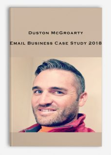 Email Business Case Study 2018 by Duston McGroarty