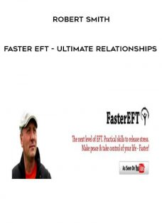 Faster EFT – Ultimate Relationships by Robert Smith